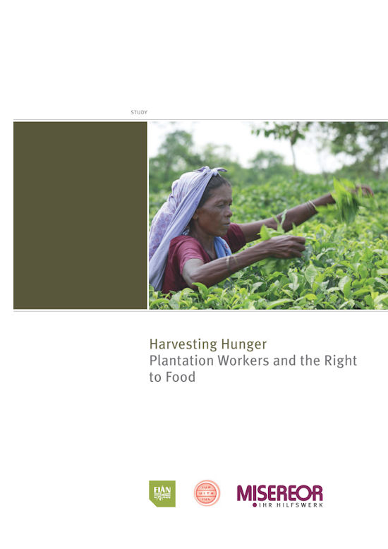 Harvesting Hunger - Plantation Workers and the Right to Food